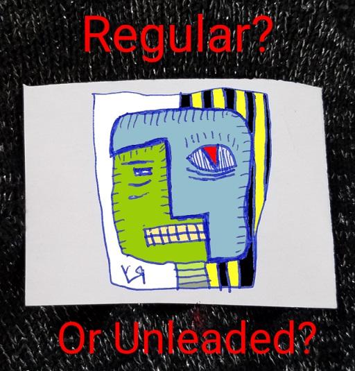 regular(qu) or unleaded(qu) (23 jun. 2018) by rfy - (peg)