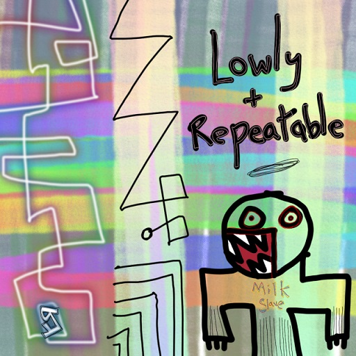 lowly (plus) repeatable (5 aug. 2018) by rfy - (peg)