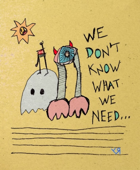 we dont know what we need... (11 nov. 2018) by rfy - (peg)